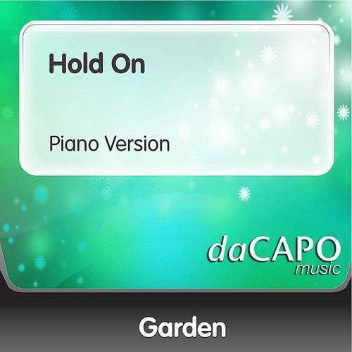 The Garden - Hold On (Piano Version) - Single