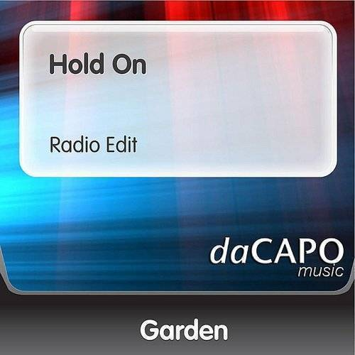 The Garden - Hold On (Radio Edit) - Single