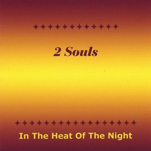 2 Souls - In The Heat Of The Night