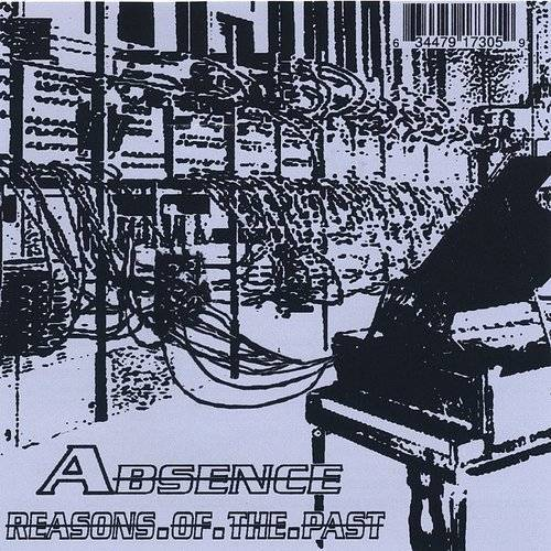 Absence - Reasons Of The Past