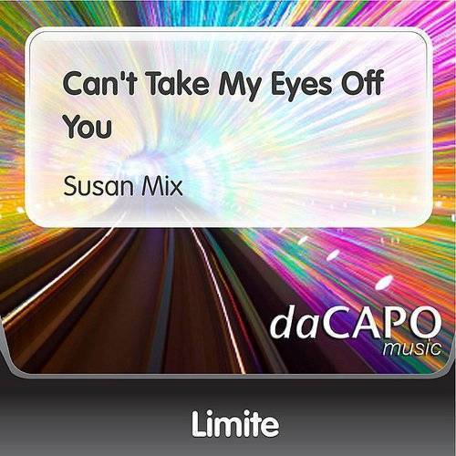 Limite - Can't Take My Eyes Off You (Susan Mix)