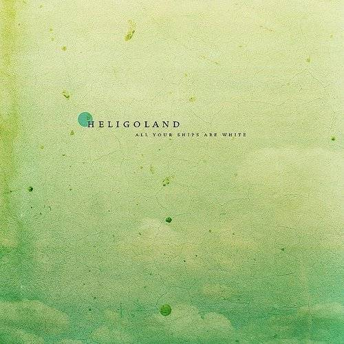 Heligoland - All Your Ships Are White