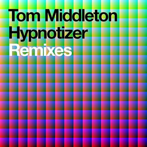 Tom Middleton - Hypnotizer Remixes (3-Track Maxi-Single)