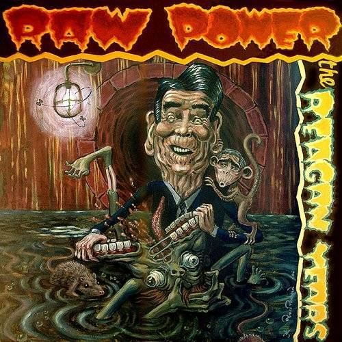 Raw Power - The Reagan Years