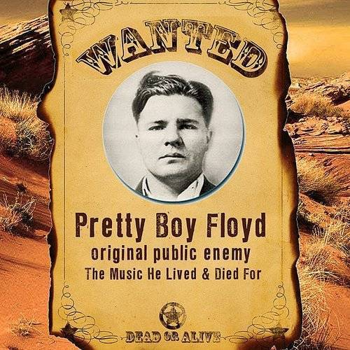 Pretty Boy Floyd - Original Public Enemy: The Music He Lived & Died For
