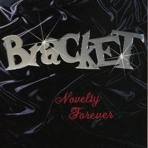 Bracket - Novelty Forever