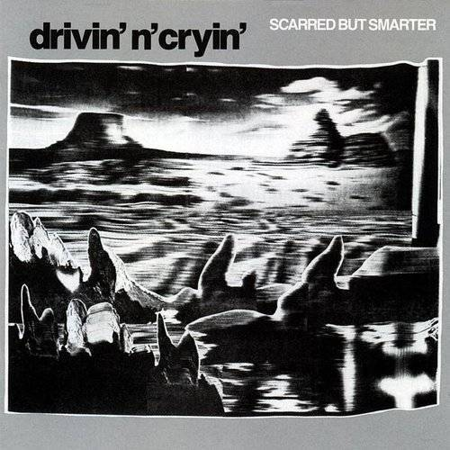 Drivin N Cryin - Scarred But Smarter