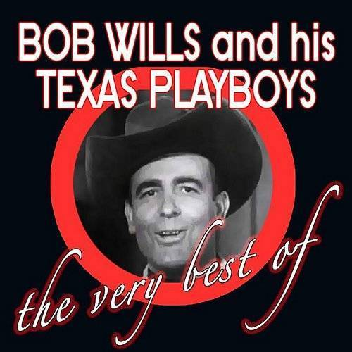 Bob Wills  & His Texas Playboys - Very Best Of (Uk)