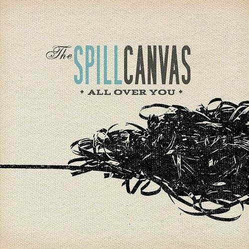 The Spill Canvas - All Over You (Single)
