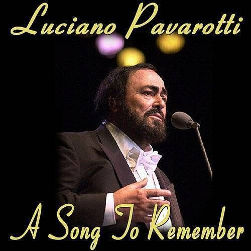 Luciano Pavarotti - A Song to Remember