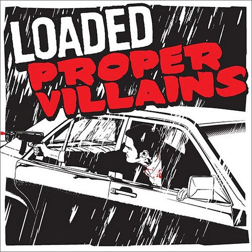 Loaded - Proper Villains EP