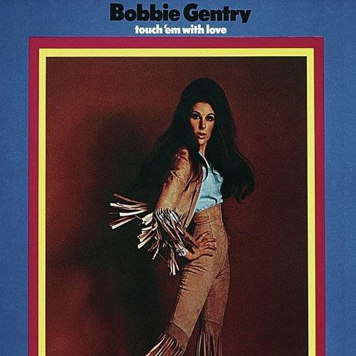 Bobbie Gentry - Touch'em With Love
