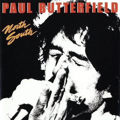Paul Butterfield - North South