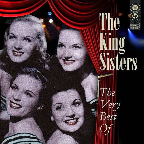 King Sisters - Over The Rainbow - The Very Best Of