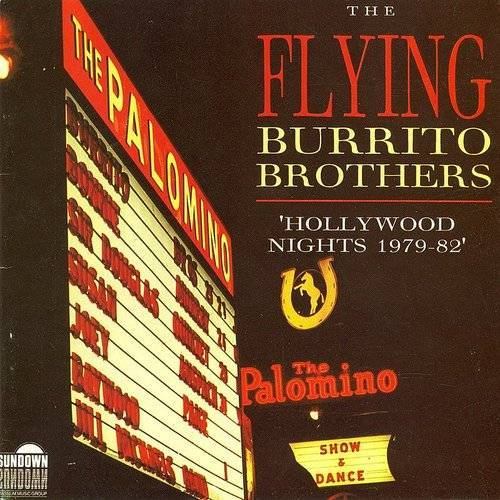 The Flying Burrito Brothers - Hollywood Nights 1979-82