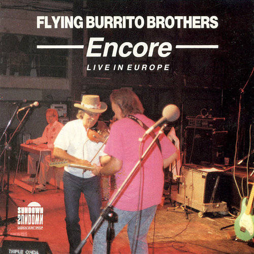 The Flying Burrito Brothers - Encore: Live In Europe