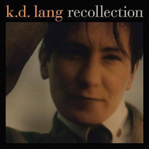 K.D. Lang - Recollection (Remastered)