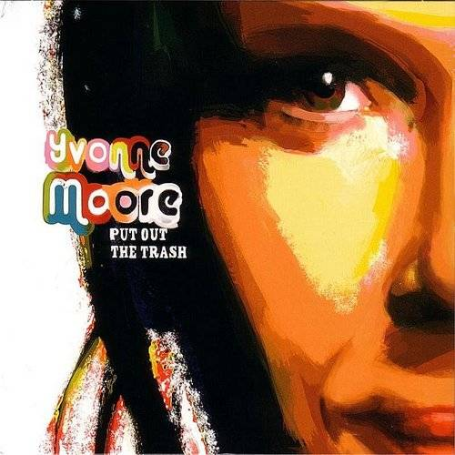 Yvonne Moore - Put Out The Trash