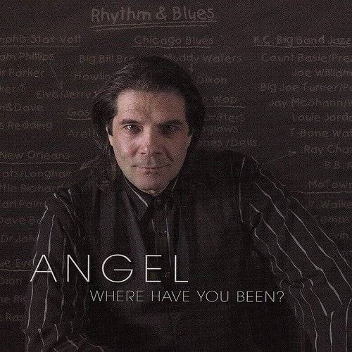 Angel - Where Have You Been?