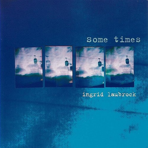 Ingrid Laubrock - Some Times