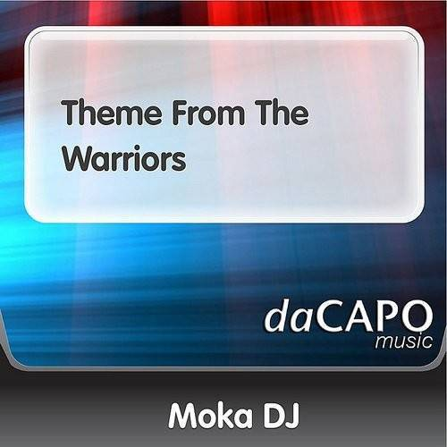 Moka DJ - Theme From The Warriors