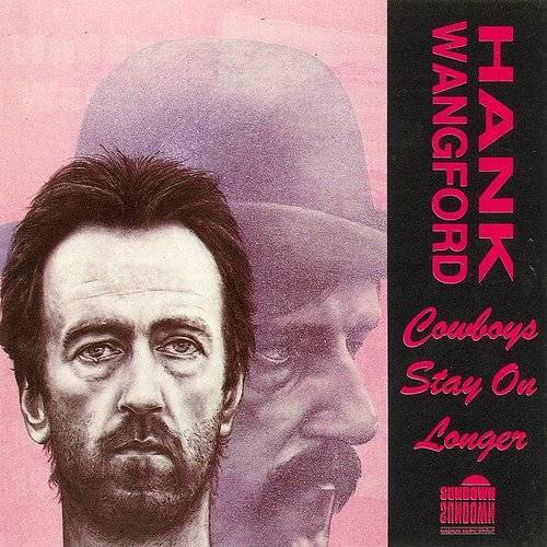 Hank Wangford - Cowboys Stay On Longer