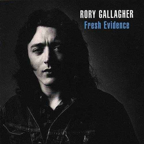 Rory Gallagher - Fresh Evidence