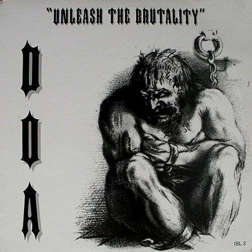 D.O.A. - Unleash The Brutality