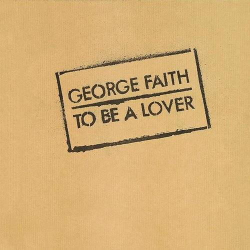 George Faith - To Be A Lover (Blk) [180 Gram] (Hol)
