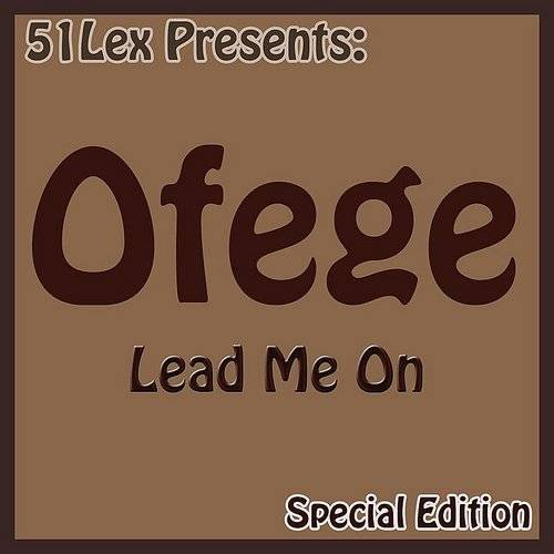 Ofege - 51 Lex Presents: Lead Me On (Special Edition)