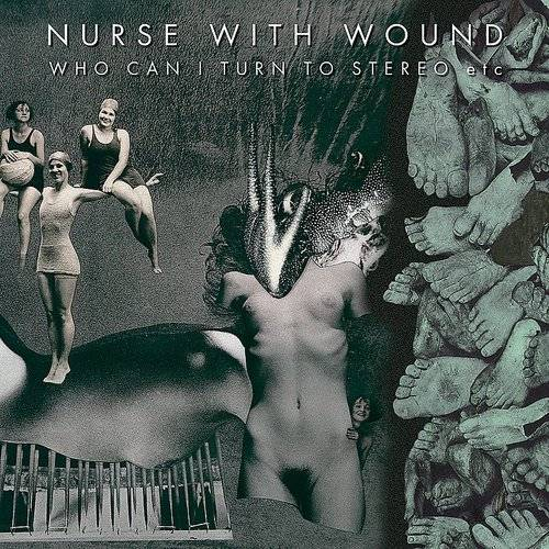 Nurse With Wound - Who Can I Turn To Stereo (Box) [Limited Edition] (Can)