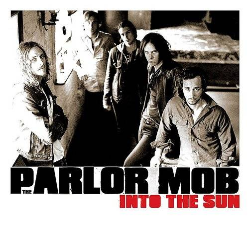 The Parlor Mob - Into The Sun - Single