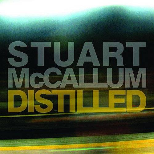 Stuart Mccallum - Distilled