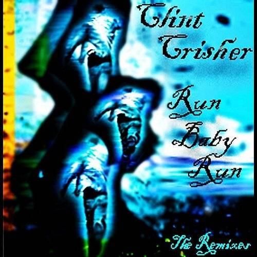 Clint Crisher - Run Baby Run