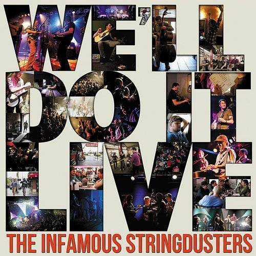 The Infamous Stringdusters - We'll Do It Live
