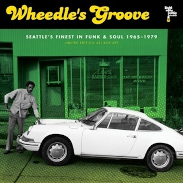 Wheedles Groove Seattles Finest In Funk & Soul - Wheedle's Groove: Seattles Finest In Funk & Soul