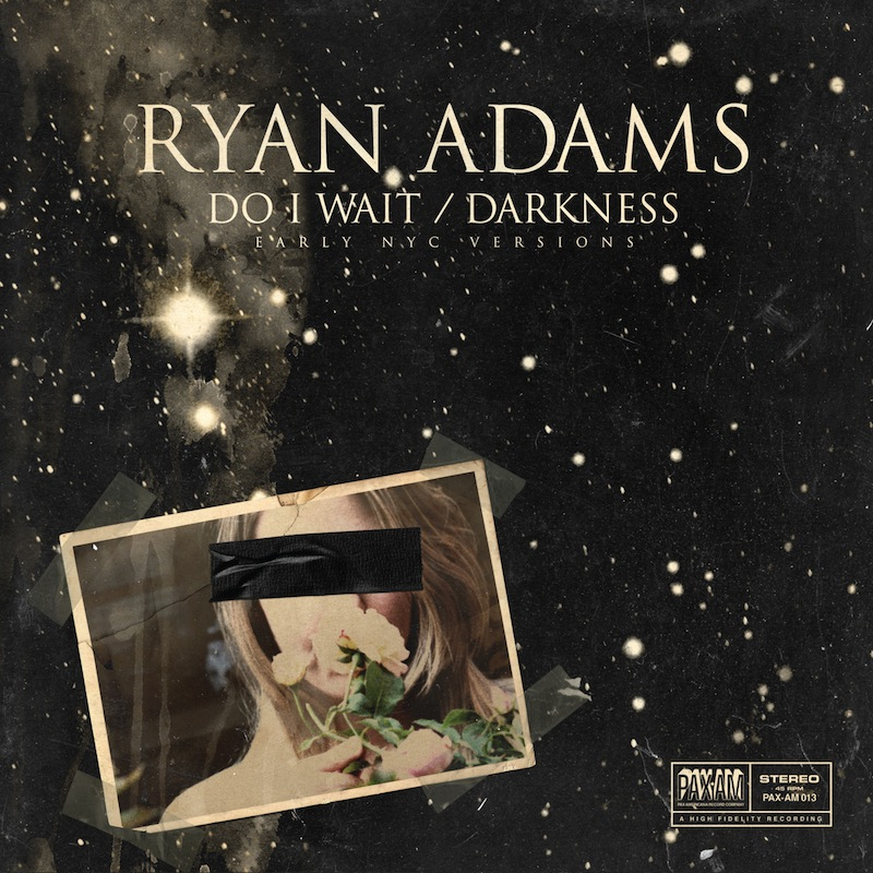 Ryan Adams - Do I Wait/Darkness