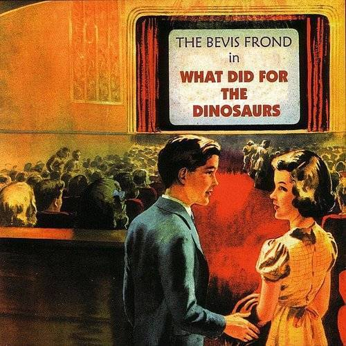Bevis Frond - What Did For The Dinosaurs [Record Store Day]