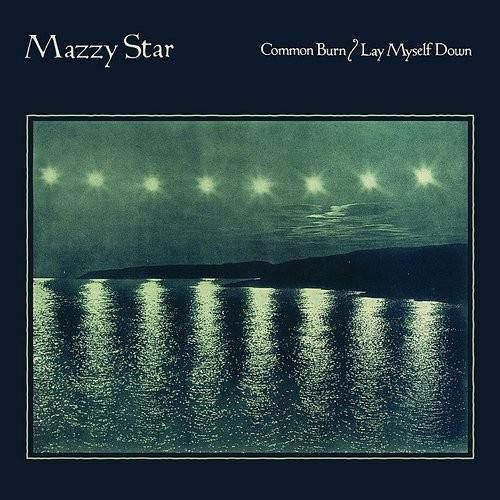 Mazzy Star - Common Burn / Lay Myself Down