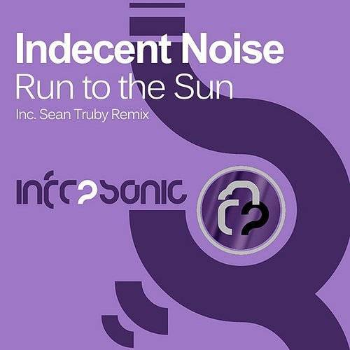 Indecent noise - Run To The Sun (2-Track Single)
