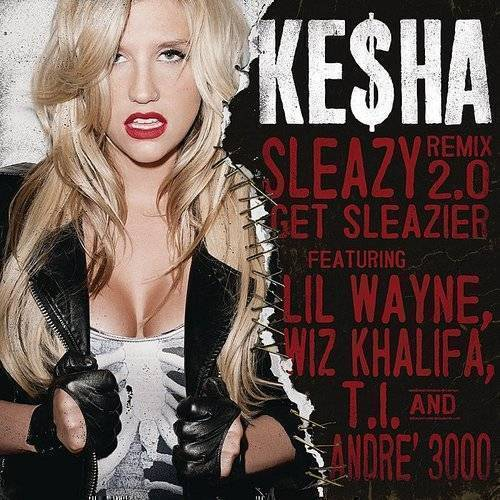Kesha - Sleazy Remix 2.0get Sleazier - Single