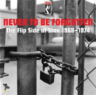 Never To Be Forgotten Flip Side Of Stax 1968-74 - Never To Be Forgotten: Flip Side Of Stax 1968-74