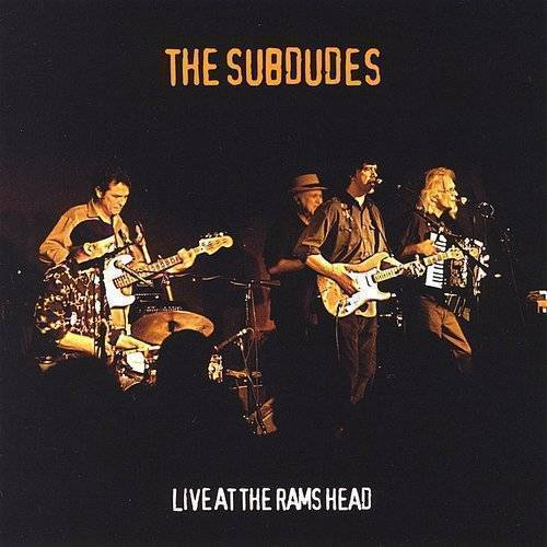 Subdudes - Live At The Rams Head