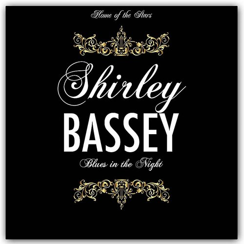 Dame Shirley Bassey - Blues In The Night