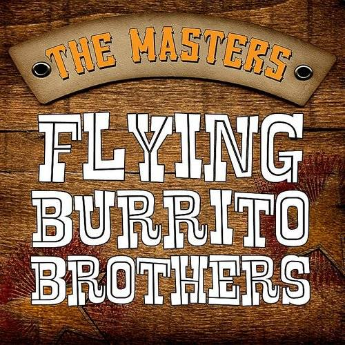 The Flying Burrito Brothers - The Masters