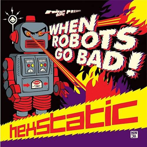 Hexstatic - When Robots Go Bad