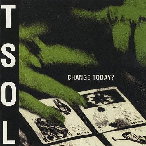 TSOL - Change Today [Colored Vinyl] (Grn) [Limited Edition] [180 Gram] (Hol)
