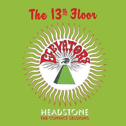 The 13th Floor Elevators - Headstone - The Contact Sessions