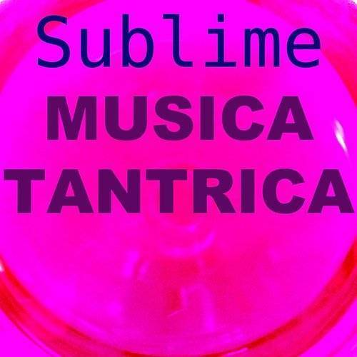 Sublime - Musica Tantrica - Single