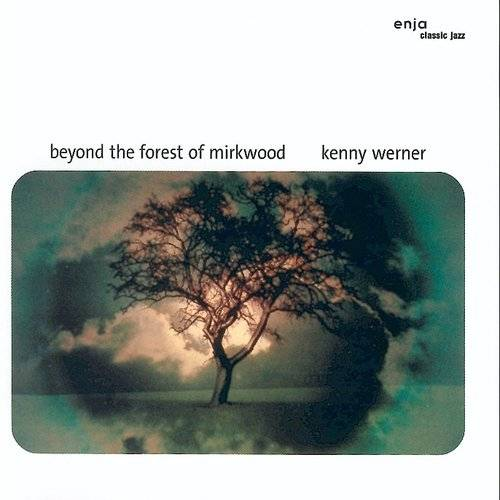 Kenny Werner - Beyond The Forest Of Mirkwood [Limited Edition] [Remastered] (Jpn)